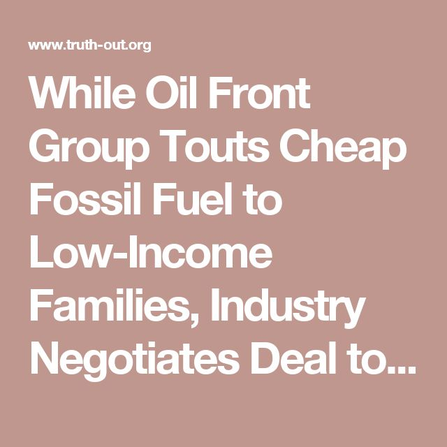 While Oil Front Group Touts Cheap Fossil Fuel to Low-Income Families, Industry Negotiates Deal to Drive World Oil Prices Up