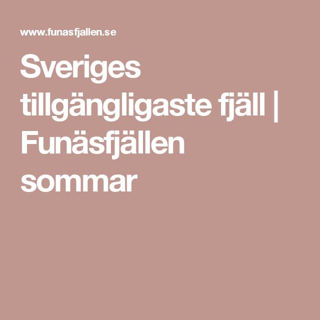 Sveriges tillgängligaste fjäll   Funäsfjällen sommar