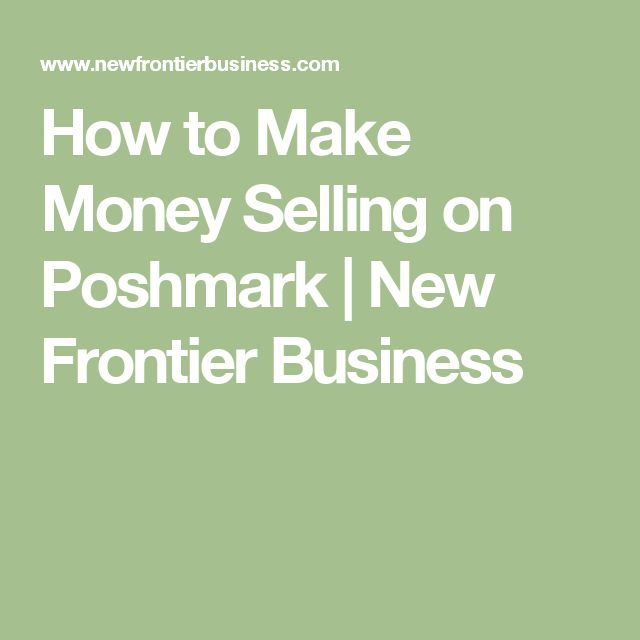 How to Make Money Selling on Poshmark   New Frontier Business