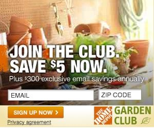 Home Depot Garden Club GET OVER $300 IN ANNUAL SAVINGS! HURRY