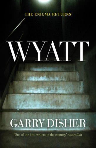 Wyatt- won Ned Kelly Award for best Crime Fiction 2010.  (Australian)