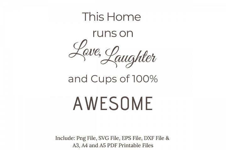 This Home Runs On Love Laughter And Svg Png Pdf Print