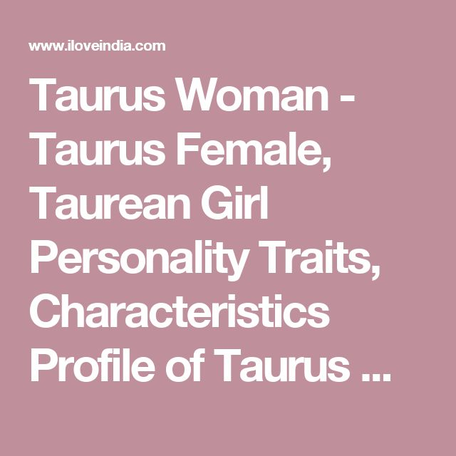 Taurus Woman - Taurus Female, Taurean Girl Personality Traits, Characteristics Profile of Taurus Women