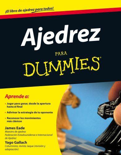 Ajedrez para Dummies  ¡El ajedrez es un juego interesante, apasionante y fascinante! ¿Deseas aprender a jugar al ajedrez pero tienes la sospecha de que es un juego muy complicado? Esta guía aclara con lujo de detalles los misterios del juego,   #Ajedrez #Dummies #Libro de Ajedrez #libro de ajedrez para niños