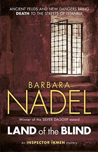 Inspector Ikmen Series: Land of the Blind (2015) Barbara Nadel #novel #mystery #istanbul #GreenHouseTaksim