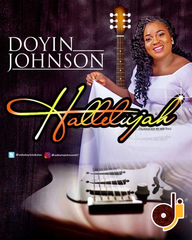 Music Doyin Johnson Hallelujah Mp3 Download Music Johnson