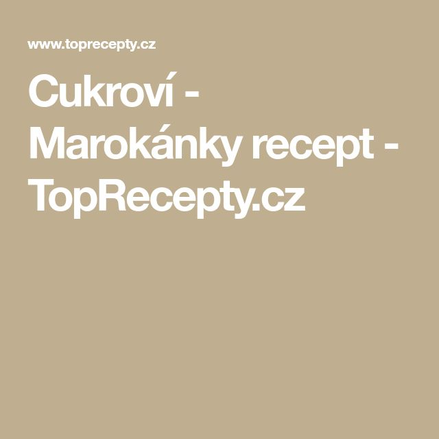 Cukroví - Marokánky recept - TopRecepty.cz