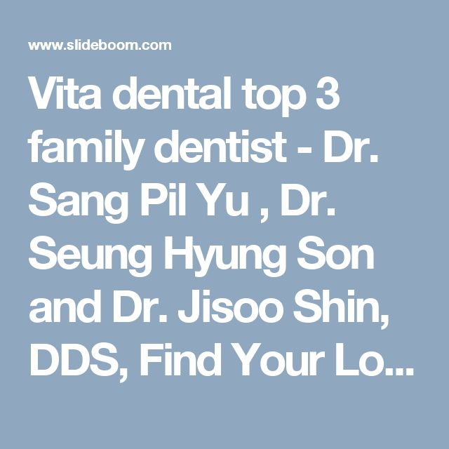 Vita dental top 3 family dentist - Dr. Sang Pil Yu , Dr. Seung Hyung Son and Dr. Jisoo Shin, DDS,  Find Your Local dentist based on their excellent professional qualifications, speciality and experienced.  Get appointment with our dental specialist by Call at +1-713-766-1208