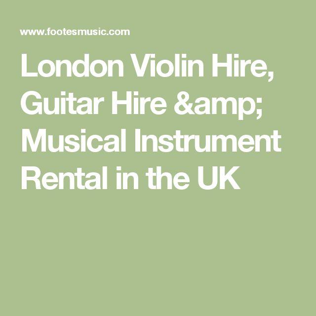 London Violin Hire, Guitar Hire & Musical Instrument Rental in the UK