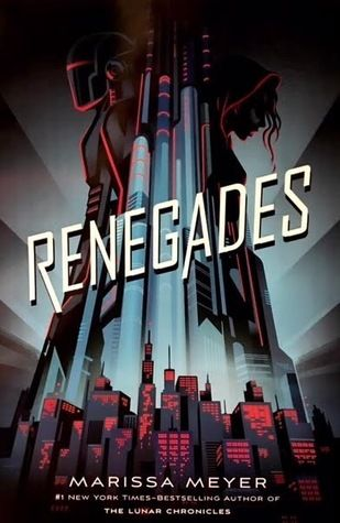 Renegades by Marissa Meyer — November 7, 2017