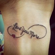 infinity tattoo mother daughter - Google zoeken ((Love you--Love you more--Love you most))