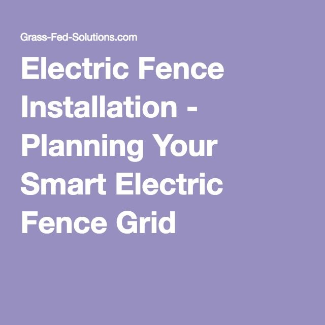 Electric Fence Installation - Planning Your Smart Electric Fence Grid