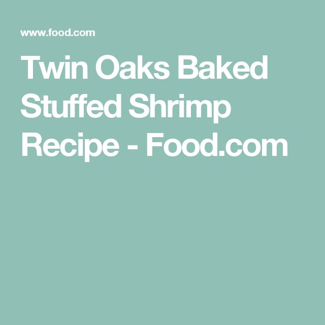Twin Oaks Baked Stuffed Shrimp Recipe - Food.com