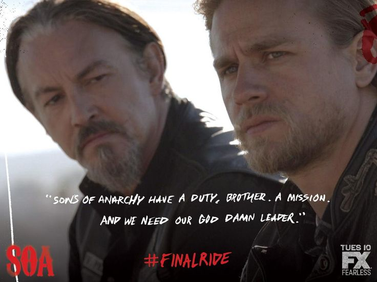 """""""Sons of Anarchy have a duty, brother. A mission. And we need our god damn leader.""""  -Chibs. #FinalRide"""