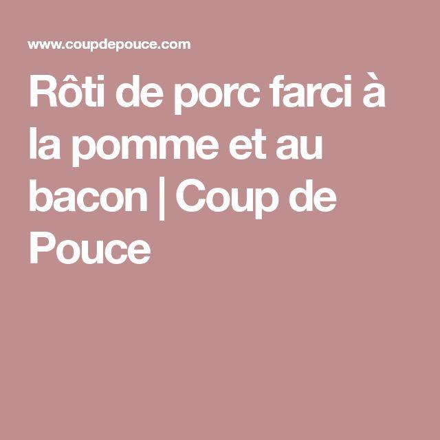 Rôti de porc farci à la pomme et au bacon   Coup de Pouce