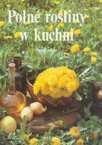 Polne rośliny w kuchni
