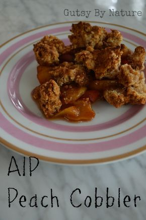 Paleo Peach Cobbler (AIP friendly) made with Otto's Naturals Cassava Flour | Gutsy By Nature