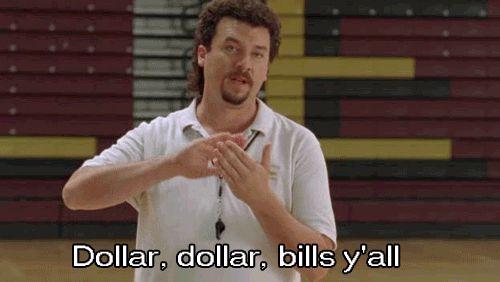 kenny powers - Dollar, dollar, bills y'all