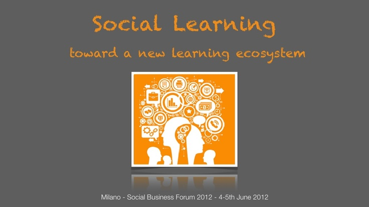 social-learning-toward-a-new-learning-ecosystem-stefano-besana by SocialBizForum via Slideshare