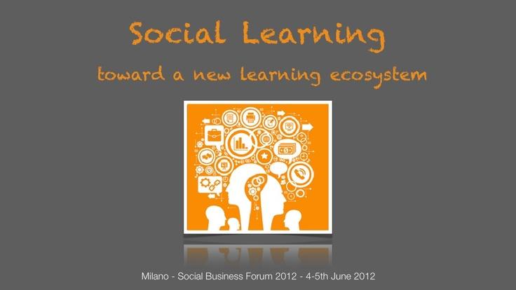 social-learning-toward-a-new-learning-ecosystem-stefano-besana by SocialBizForum via Slideshare