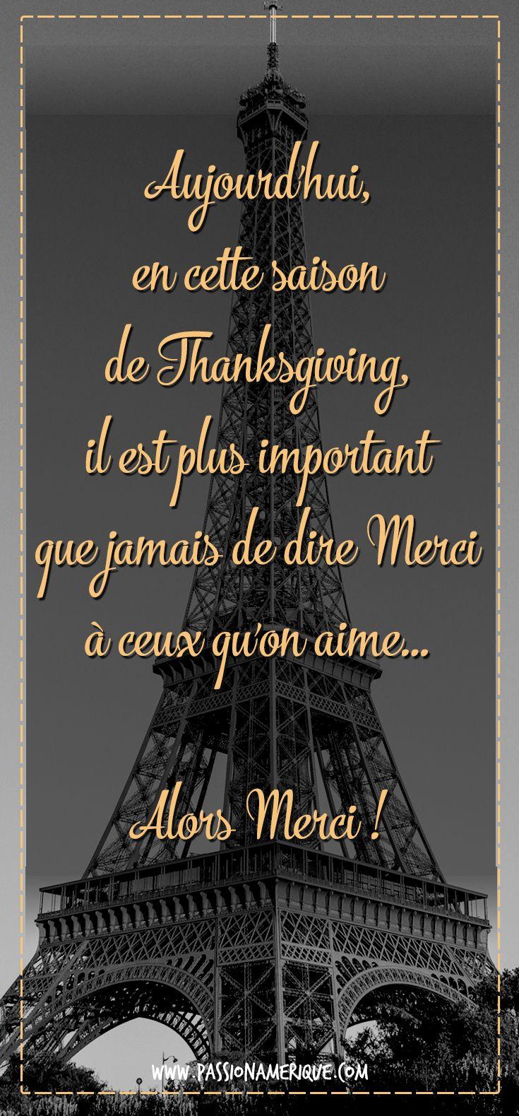 """""""Aujourd'hui, en cette saison de Thanksgiving, il est plus important que jamais de dire merci à ceux qu'on aime... Alors merci !"""" #prayforparis #citation #thanksgiving"""