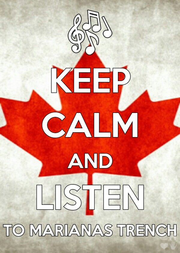 Keep Calm and Listen to Marianas Trench.  Would be an amazing phone background... Just sayin!