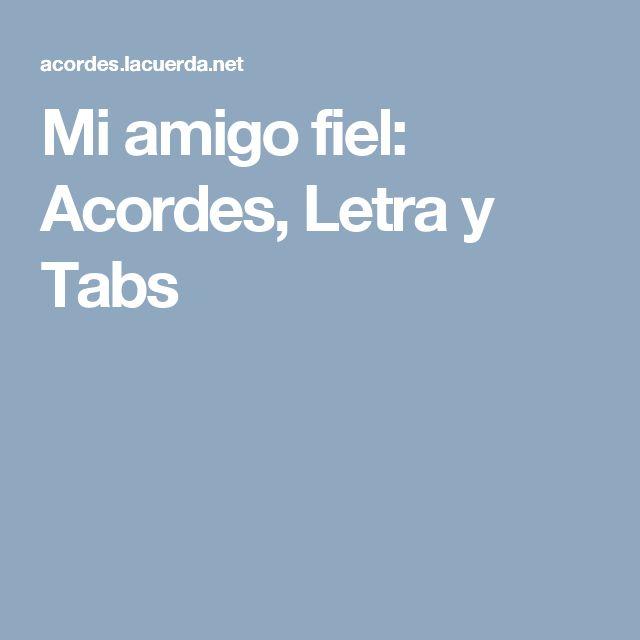 Mi amigo fiel: Acordes, Letra y Tabs