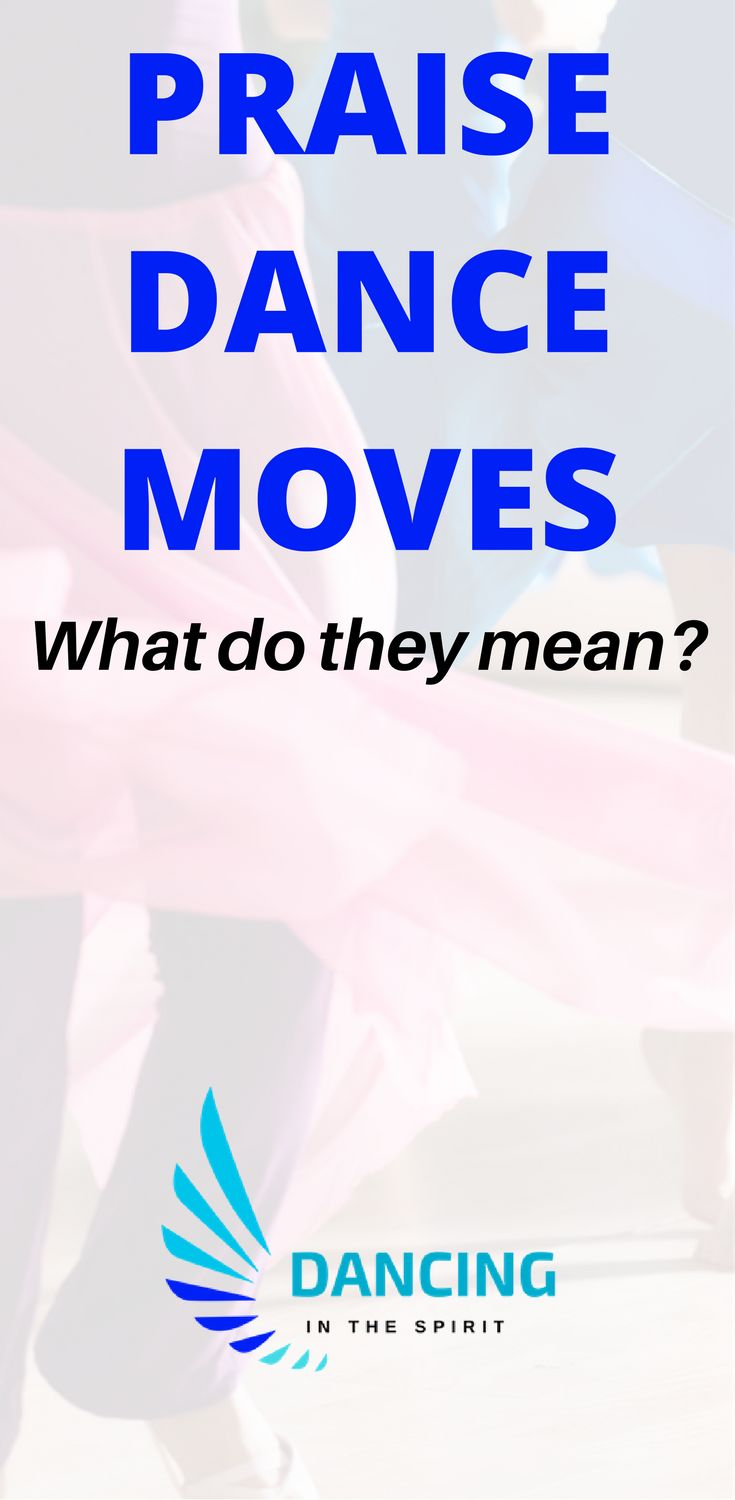 Praise dance moves, what do they mean? Dance has different meaning. There is nothing more sacred than understanding what praise dance moves means. This post explains some of the basic moves of praise dance and their meaning.