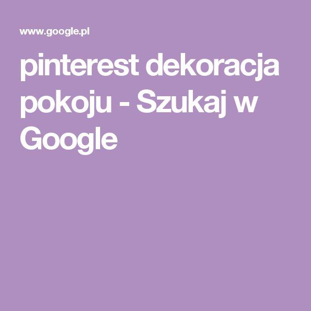 pinterest dekoracja pokoju - Szukaj w Google