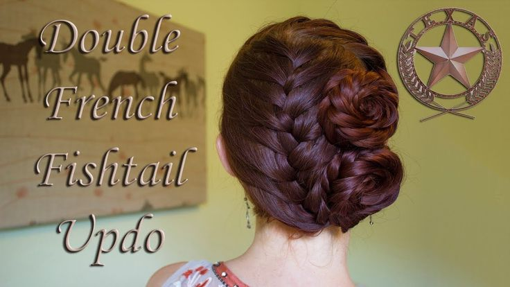 Double French Fishtail Updo ~ Farewell To Texas
