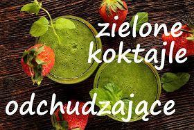 3 przepisy na zielone koktajle - dlaczego są skuteczne w diecie odchudzającej? Próbujesz wciąż schudnąć bez efektów, spróbuj codziennie pić zielone koktajle.