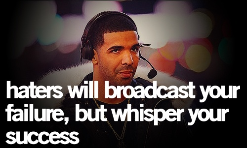 Real Quotes About Haters: Haters #Drake Quote