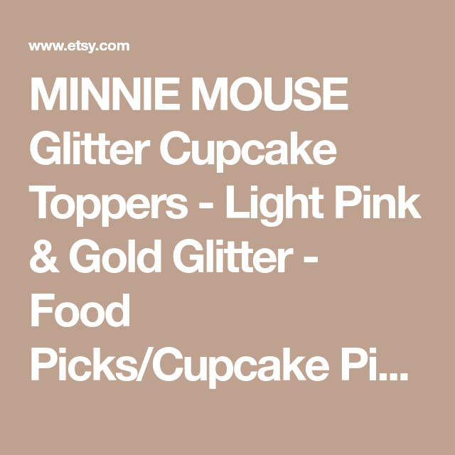 MINNIE MOUSE Glitter Cupcake Toppers - Light Pink & Gold Glitter - Food Picks/Cupcake Picks - Birthday - Shower - Wedding - Set of 12