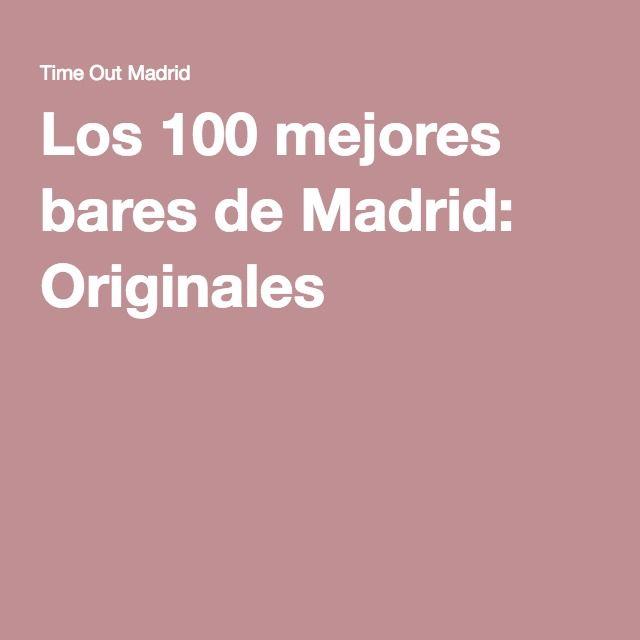 Los 100 mejores bares de Madrid: Originales