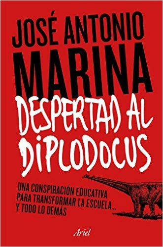 Despertad al diplodocus de José Antonio Marina Torres