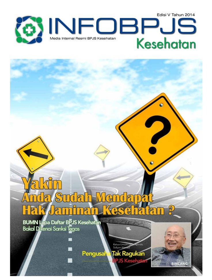 Majalah Info BPJS Kesehatan, Edisi 5, Tahun 2014 by BPJS Kesehatan RI via slideshare