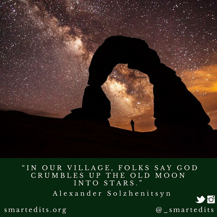 """""""In our village, folks say God crumbles up the old moon into stars."""" - Alexander Solzhenitsyn #QOTD #LiteraryQuotes   #365Quotes #DailyQuotes #Literature #Reading #Books #WordsofWisdom #WiseWords #BookLove #Book #Novel #Authors #Alexander #Solzhenitsyn #Inspiration #DailyInspiration #BookNerd #Bookworm"""