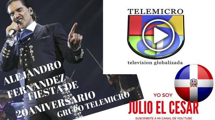 Fiesta del 20 Aniversario de Telemicro - Alejandro Fernández Sé Que Te D...