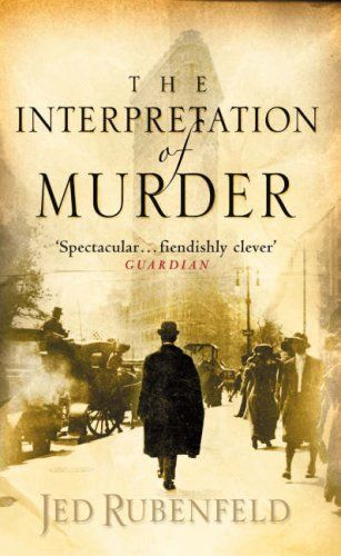 The Interpretation Of Murder: In this historical thriller, Sigmund Freud is drawn into the mind of a sadistic killer who is savagely attacking Manhattan's wealthiest heiresses Inspired by Sigmund Freud's only visit to America, The Interpretation of Murder is an intricate tale of murder and the mind's most dangerous mysteries.