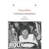 Le bonheur national brut de François Roux aux #éditions  Albin Michel #livre