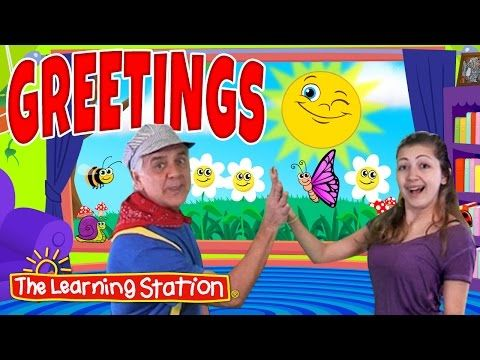 Greetings Song ♫ Good Morning Song & Hello Song for Kids ♫ Kids Songs by The Learning Station - YouTube