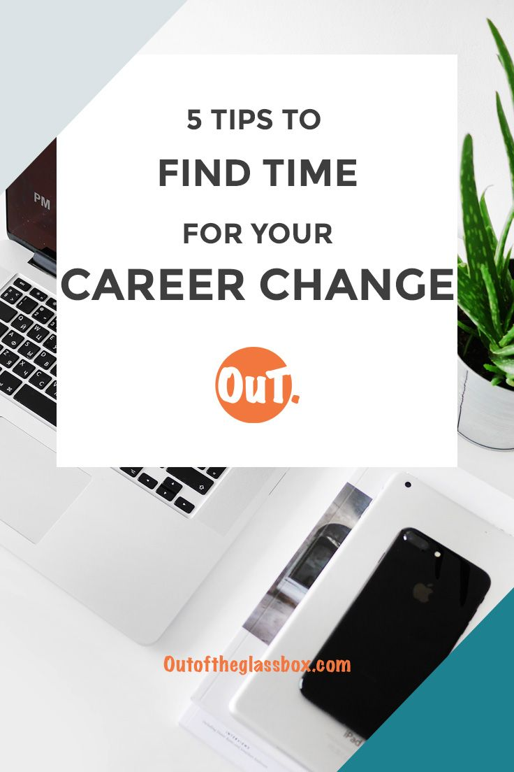 Find Time | Choose New Career | Career Change | Millennial Career | Escape Corporate Job | Career Bliss