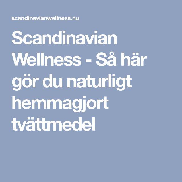 Scandinavian Wellness – Så här gör du naturligt hemmagjort tvättmedel