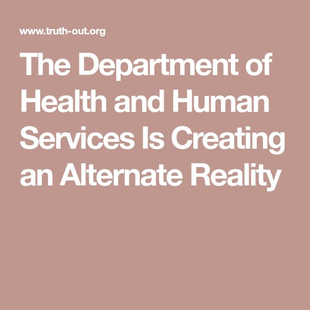 The Department of Health and Human Services Is Creating an Alternate Reality