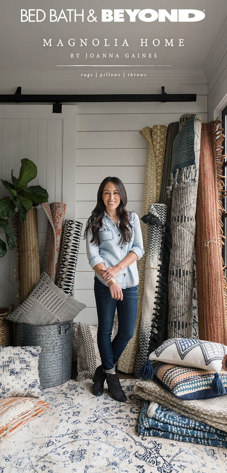 Designer, remodeler and mom of four, Joanna Gaines had homes like yours in mind when she created the Magnolia Home collection. Now available at Bed Bath & Beyond, the rugs, pillows and throws in this collection put the finishing touch on any room to give it a timeless look you'll love.