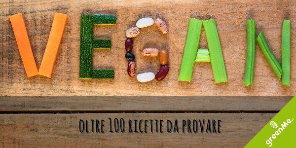 Una raccolta di ricette vegane facili da preparare dall'antipasto al dolce, ma anche salse e focacce per tutti i gusti