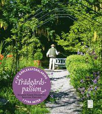 Trädgårdspassion : en kärleksförklaring i fyra akter (inbunden)