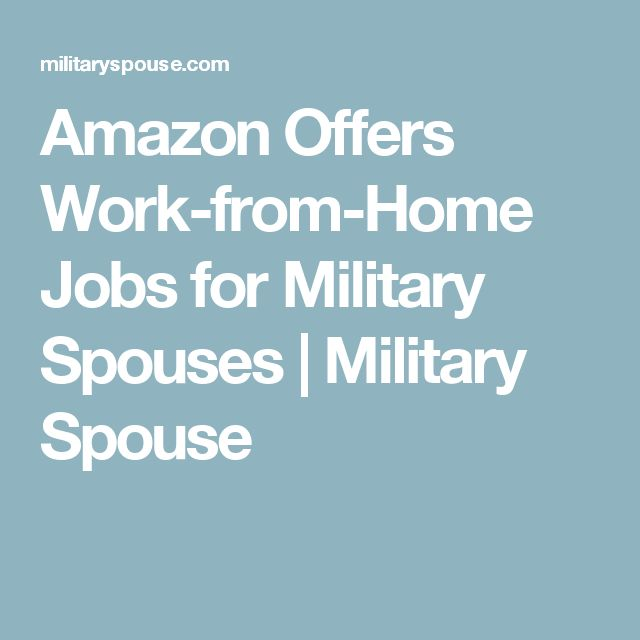 Amazon Offers Work-from-Home Jobs for Military Spouses | Military Spouse