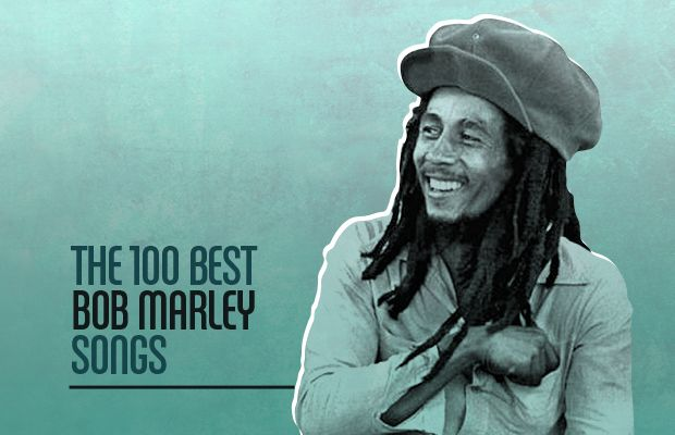 Top 100 bob marley songs, yes please. Who doesn't like a lil Bob Marley