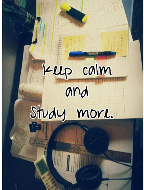 keep calm and study more  ★·.·´¯`·.·★ follow @motivation2study for daily inspiration